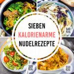 7 einfache und kalorienarme Nudelrezepte